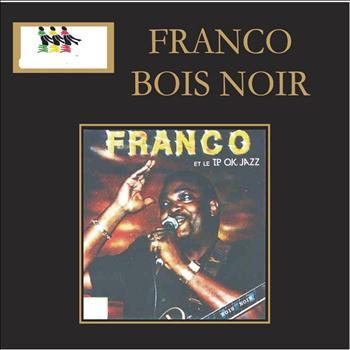 Franco - Bois Noir