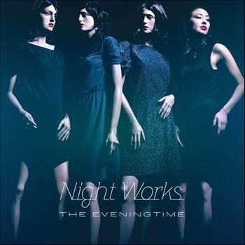 Night Works - The Eveningtime