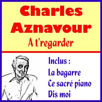 Charles Aznavour - At'regarder