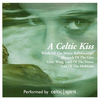 Celtic Spirit - A Celtic Kiss