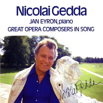 Nicolai Gedda - Great Opera Composers in Song