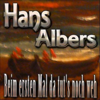 Hans Albers - Beim ersten Mal, da tut's noch weh