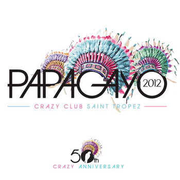 Multi Interprètes - Papagayo - St Tropez 2012 (50th Anniversary)