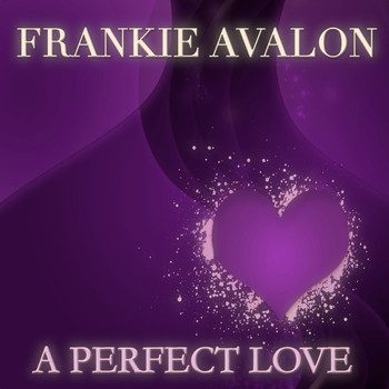 Frankie Avalon - A Perfect Love
