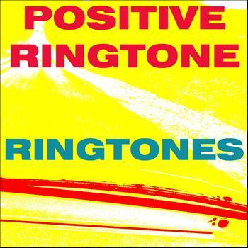 Ringtones - Positive Ringtone