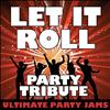 Ultimate Party Jams - Let It Roll (Party Tribute) – Single