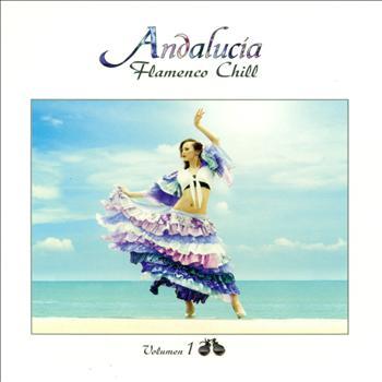 Varios Artistas - Andalucía Flamenco Chill Vol. 1
