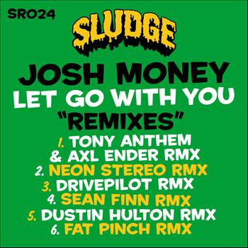 Josh Money - Let Go With You (Remixes)