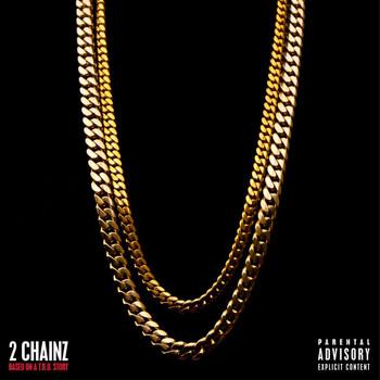 2 Chainz - Based On A T.R.U. Story