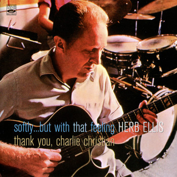 Herb Ellis - Softly but with that Feeling - Thank You, Charlie Christian