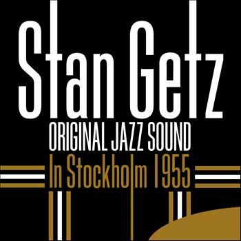 Stan Getz - In Stockholm 1955 (Original Jazz Sound)