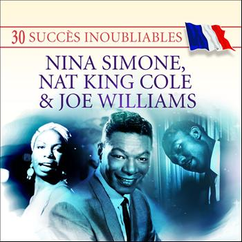 Nina Simone - 30 Succès inoubliables : Nina Simone, Nat King Cole & Joe Williams