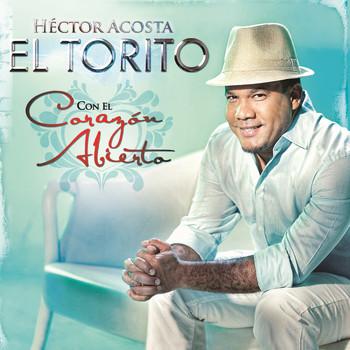 """Héctor Acosta """"El Torito"""" - Con El Corazón Abierto"""