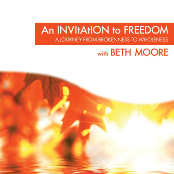 Beth Moore - An Invitation to Freedom
