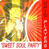Ohio Players - Ohio Players - Sweet Soul Party