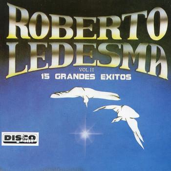 Roberto Ledesma - 15 Grandes Exitos Vol. II