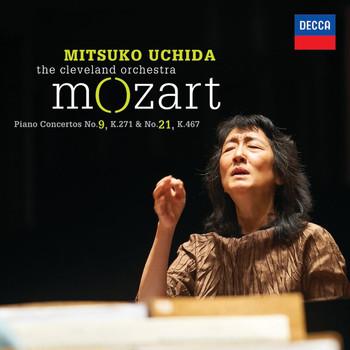 The Cleveland Orchestra / Mitsuko Uchida - Mozart: Piano Concertos No.9 K.271 & No.21 K.467