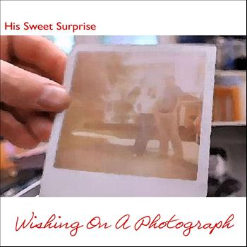 His Sweet Surprise - Wishing On A Photograph