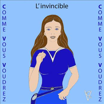 CommeVousVoudrez - L'invincible