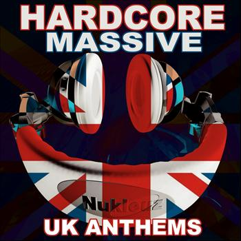 Various Aritsts - Hardcore Massive UK Anthems