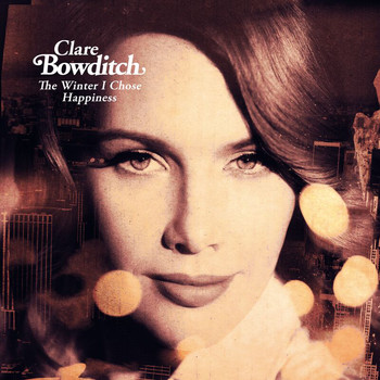 Clare Bowditch - The Winter I Chose Happiness