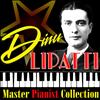 Dinu Lipatti - Master Pianist Collection