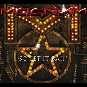 Magnum - So Let It Rain