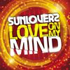 Sunloverz - Love On My Mind