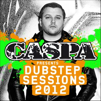 Various Artists - Caspa Presents Dubstep Sessions 2012