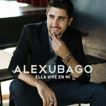 Alex Ubago - Ella vive en mi