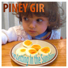 Piney Gir - I'm Letting in the Sunshine