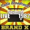 Brand X - Radio Broadcast: Live 1982