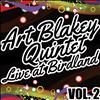 Art Blakey Quintet - Live At Birdland Vol. 2