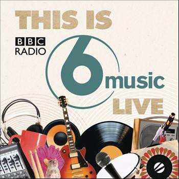 Various - This Is BBC Radio 6 Music Live