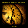 Sir Douglas Quintet - In Time
