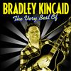 Bradley Kincaid - The Very Best Of