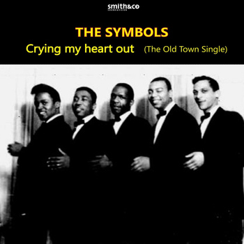The Symbols - Crying my heart out: The Old Town Single