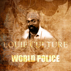 Louie Culture - World Police