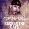 Anthony Cruz - Back In The Days