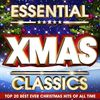 Christmas Hits - Essential Xmas Classics - The Top 20 Best Ever Christmas Hits of All Time