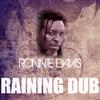 Ronnie Davis - Raining Dub