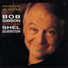 Bob Gibson - Makin' A Mess:Bob Gibson Sings Shel Silverstein