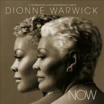 Dionne Warwick - Now: A Celebratory 50th Anniversary Album
