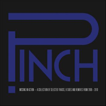 Pinch - Missing In Action - A Collection of Selected Tracks, B-Sides and Remixes, 2006-2010