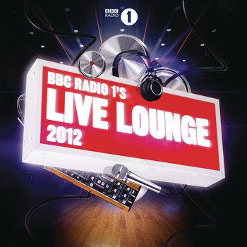 Various - BBC Radio 1's Live Lounge 2012