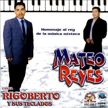 Mateo Reyes - Canta Rigoberto Y Sus Teclados
