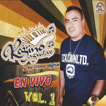 Regino Aguilar Y Su Ritmo Digital - En Vivo Volumen 1