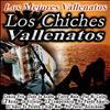 Los Chiches Vallenatos - Los Mejores Vallenatos