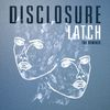 Disclosure - Latch (The Remixes)