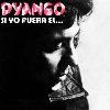 Dyango - Si Yo Fuera El...